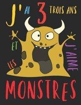 J'ai 3 trois ans et j'aime les monstres: Le livre � colorier pour les enfants de 3 ans qui aime colorier les monstres. Album � colorier monstre.