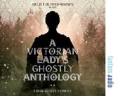 The Victorian Lady's Ghostly Anthology