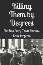 Killing Them By Degrees: The Faux Ivory Tower Murders