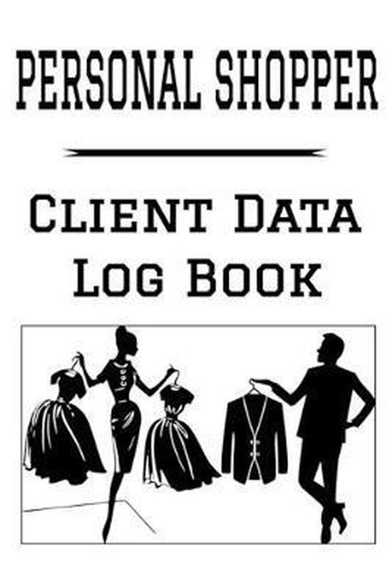 Personal Shopper Client Data Log Book: 6 x 9 Professional Shopping Client Tracking Address & Appointment Book with A to Z Alphabetic Tabs to Record Pe