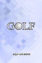 Golf Log Book: Golf