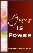 Jesus Is Power Writing Notebook