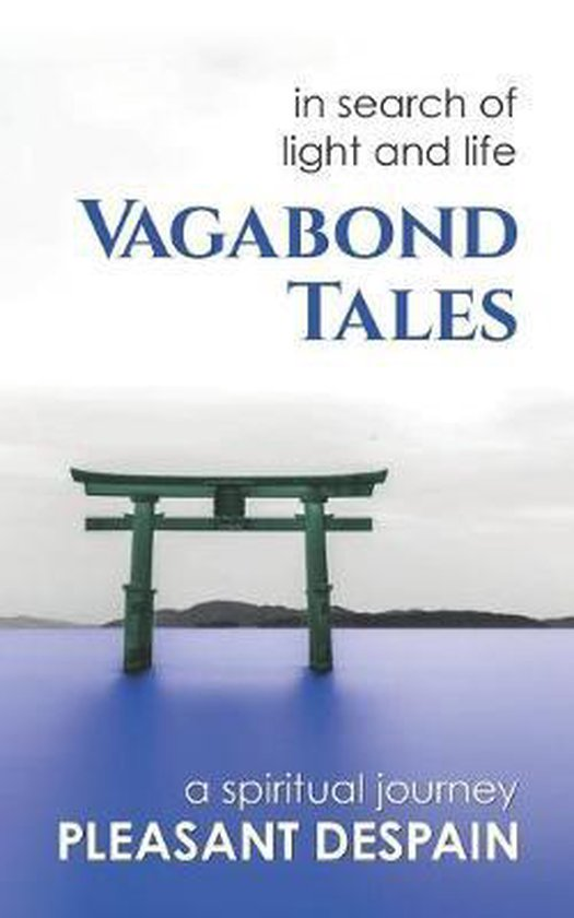 Vagabond Tales, In Search of Light and Life