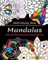 mandalas adult coloring book: Mandala Coloring Book For Adult Relaxation, Coloring Pages For Meditation And Happiness, Art Therapy for all.