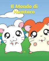 Il Mondo di Hamtaro: Libro da colorare - Libro di Hamtaro - Hamtaro da colorare