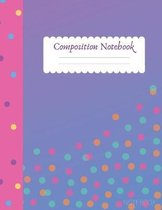 Composition Notebook: Wide Ruled (8.5 x 11) - Notebook for kids, teens, students