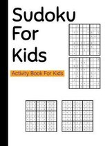 Sudoku for Kids Activity Book for Kids: Easy Puzzles for Children - Games Puzzle Book ( Solutions included )