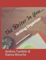 The Writer in You: Writing Organizer