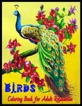 BIRDS Coloring Book for Adult Relaxation