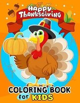 Thanksgiving Coloring Books for Kids: Harvest in Autumn Coloring Toddlers, Boys and Girls Leaves, Pumpkins, Turkey, Food, Fall and More