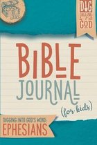 Bible Journal for Kids: Digging Into God's Word: Ephesians