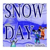 Snow Day: Rhyming Winter Snow filled picture book for kids about a Snow Day complete with Winter Snow Activities
