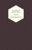 The Son of Monte-Cristo - Volume II.