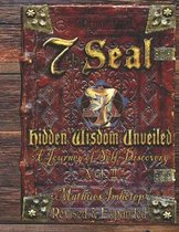 7th Seal Hidden Wisdom Unveiled Volume 2 (Revised and Expanded)