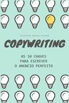COPYWRITING - As 10 chaves para escrever o an�ncio perfeito: (edi��o em portugu�s)