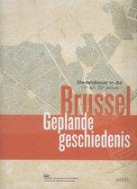 Brussel: Geplande geschiedenis Stedenbouw in de 19de en 20ste eeuw