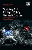 Shaping EU Foreign Policy Towards Russia