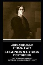 Adelaide Anne Procter - Legends & Lyrics: First Series: 'Joy is like restless day; but peace divine like quiet night''