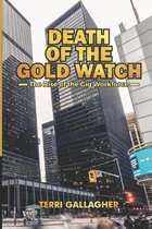 Death of the Gold Watch - The Rise of the Gig Workforce