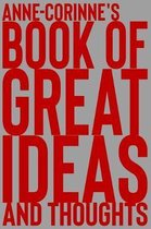 Anne-Corinne's Book of Great Ideas and Thoughts