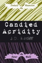 Candied Acridity