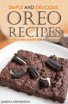 Simple and Delicious Oreo Recipes: Amazing Oreo Desserts for Any Occasion