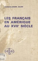 Les Français en Amérique au XVIIe siècle
