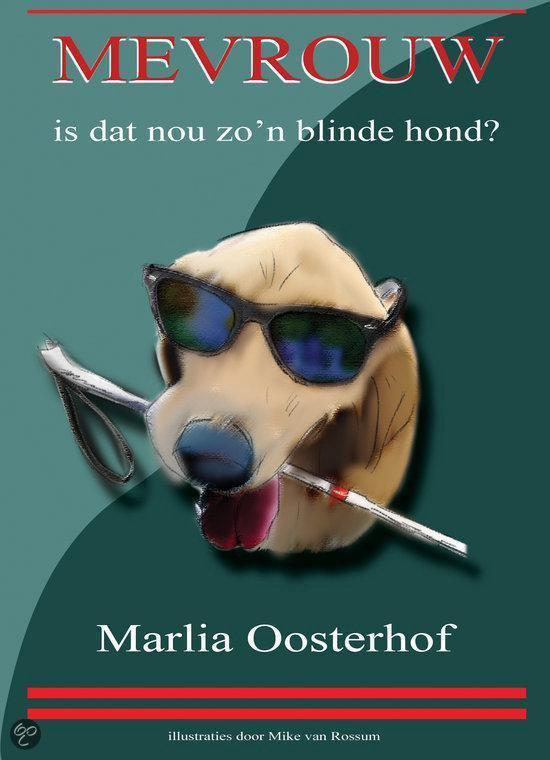 Mevrouw, is dat nou zo'n blinde hond?