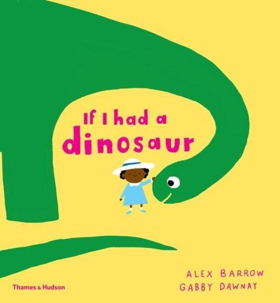 Boek cover If I had a dinosaur van Gabby  Dawnay (Hardcover)