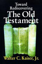 Toward Rediscovering the Old Testament