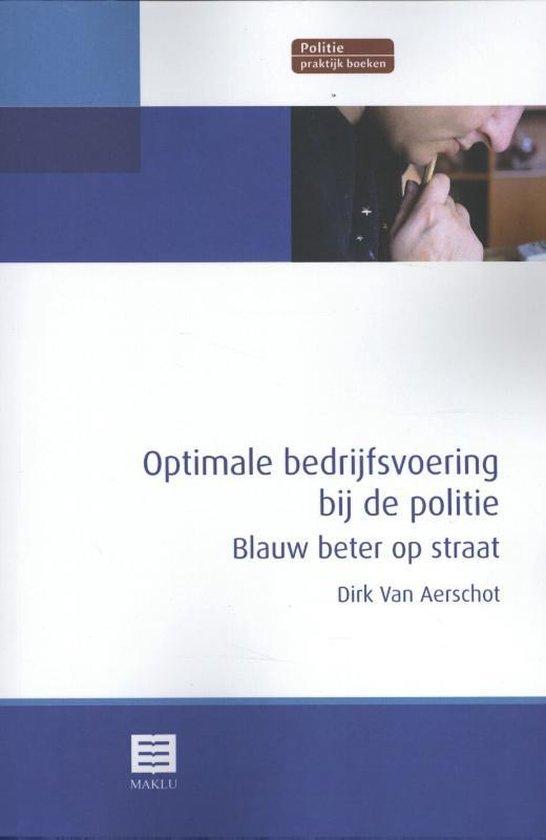 Optimale bedrijfsvoering bij de politie - Dirk van Aerschot |