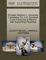Murtagh (Marion) V. University Computing Co. U.S. Supreme Court Transcript of Record with Supporting Pleadings