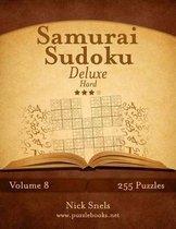 Samurai Sudoku Deluxe - Hard - Volume 8 - 255 Logic Puzzles