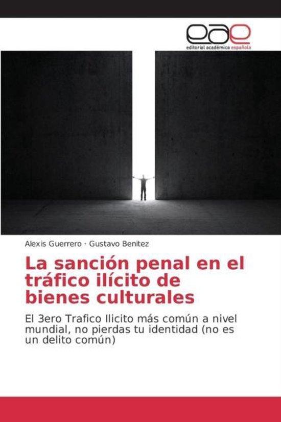 La Sancion Penal En El Trafico Ilicito de Bienes Culturales