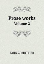 Prose Works Volume 2