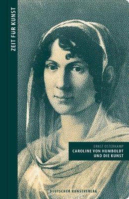 Boek cover Caroline von Humboldt und die Kunst van Ernst Osterkamp (Hardcover)