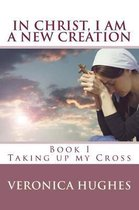 In Christ I Am a New Creation, Book I