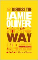 Boekomslag van 'The Unauthorized Guide To Doing Business the Jamie Oliver Way'
