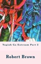 Yugioh Gx Extream Part 2