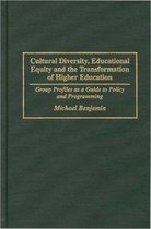Cultural Diversity, Educational Equity and the Transformation of Higher Education