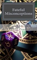 Fateful Misconceptions