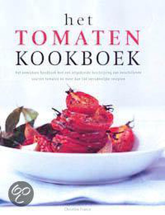 Het Tomaten Kookboek - Christine France pdf epub