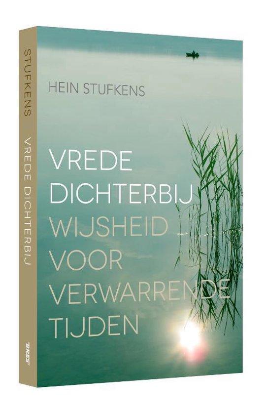 Vrede dichterbij wijsheid voor verwarrende tijden - Hein Stufkens | Fthsonline.com