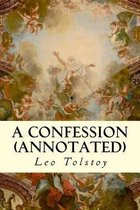 Boek cover A Confession (Annotated) van Leo Tolstoy