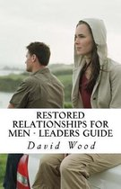 Restored Relationships for Men - Leaders Guide