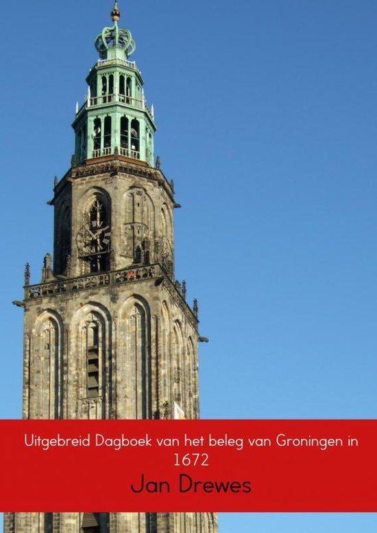Uitgebreid Dagboek van het beleg van Groningen in 1672