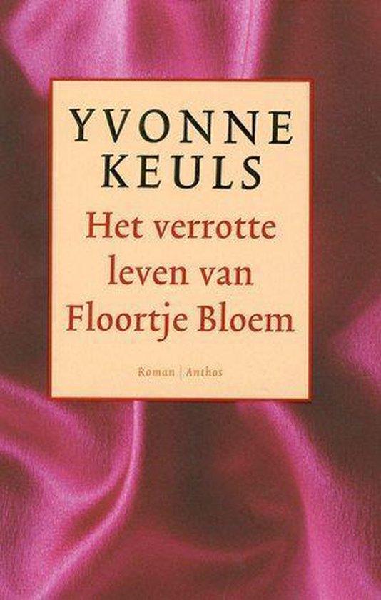 Het Verrotte Leven Van Floortje Bloem - Yvonne Keuls |