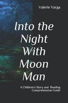 Into the Night with Moon Man
