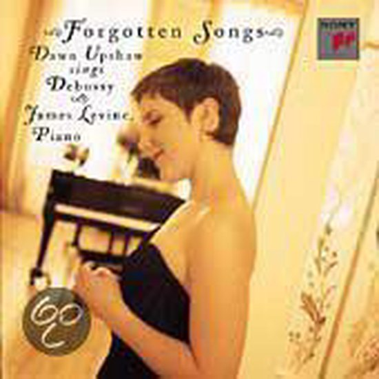 Forgotten Songs - Dawn Upshaw sings Debussy / James Levine