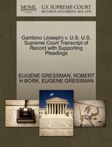 Gambino (Joseph) V. U.S. U.S. Supreme Court Transcript of Record with Supporting Pleadings